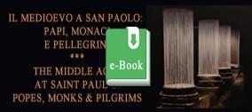 Il Medioevo a San Paolo: Papi, Monaci e Pellegrini (e-book)