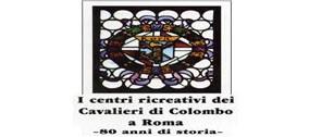I Centri ricreativi dei Cavalieri di Colombo a Roma.