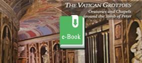 Le Grotte Vaticane: Oratori e Cappelle  (e-book)