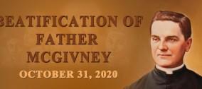 Il 31 Ottobre 2020 la Cerimonia di Beatifcazione del Venerabile Padre Michael J. McGivney