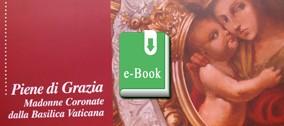 Piene di Grazia - Madonne Coronate (e-book)