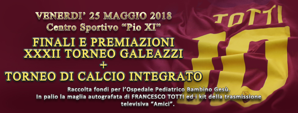 Maglia autografata Francesco Totti alla Finale del Torneo Galeazzi 2018