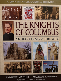 The Knights of Columbus. An illustrated history