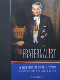 The Fraternalist: the remarkable life of Virgil C. Dechant
